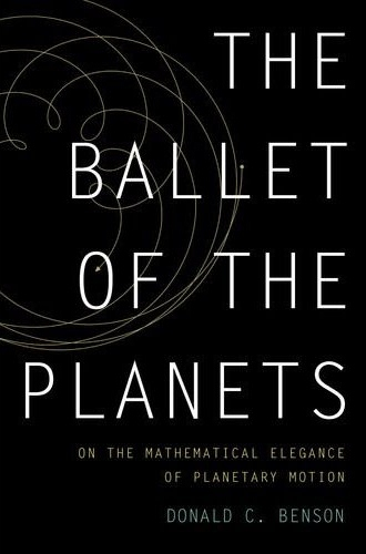 Book Review: The Ballet of the Planets, A Mathematician's Musings on the Elegance of Planetary Motion
