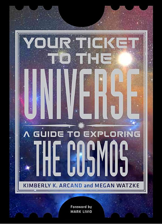 Your Ticket to the Universe: A Guide to Exploring the Cosmos (Available April 2)